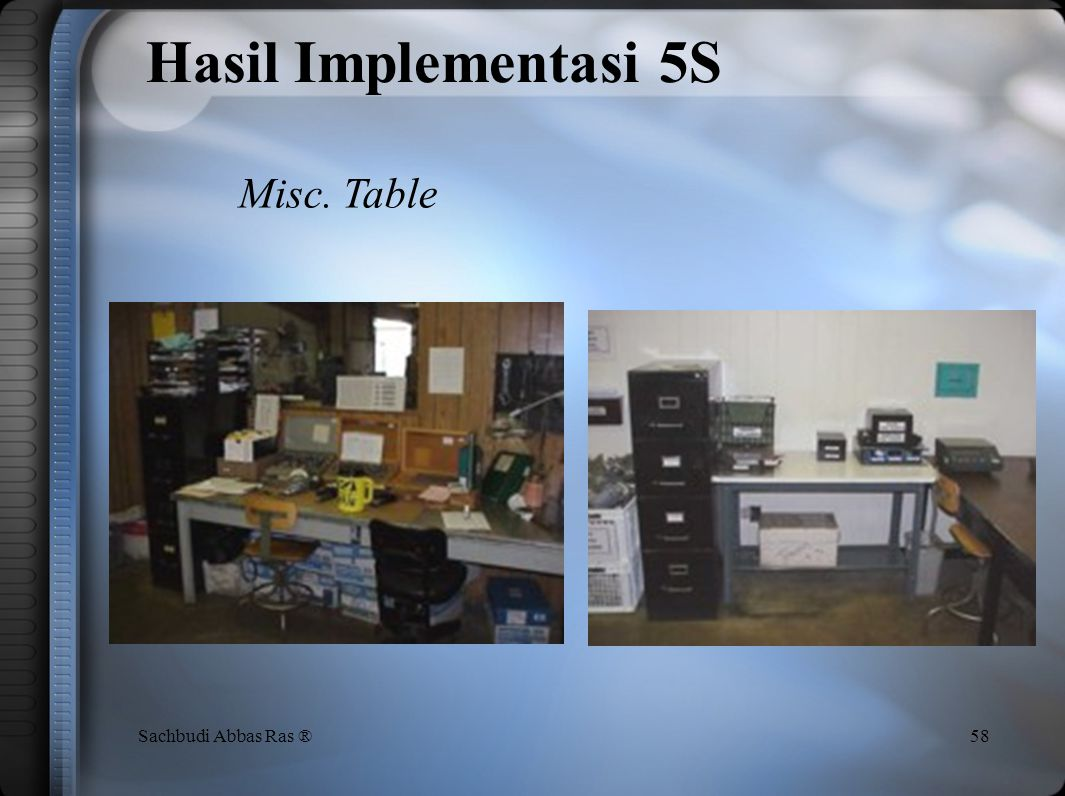 Hasil Implementasi 5S Misc. Table Sachbudi Abbas Ras ®