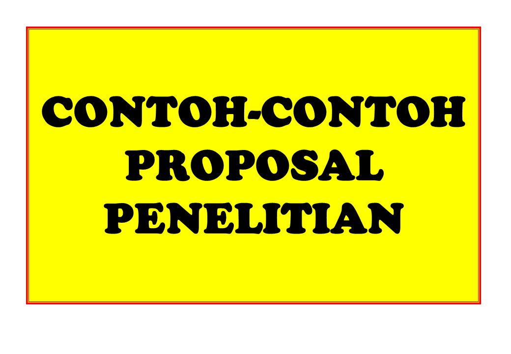 CONTOH-CONTOH PROPOSAL PENELITIAN