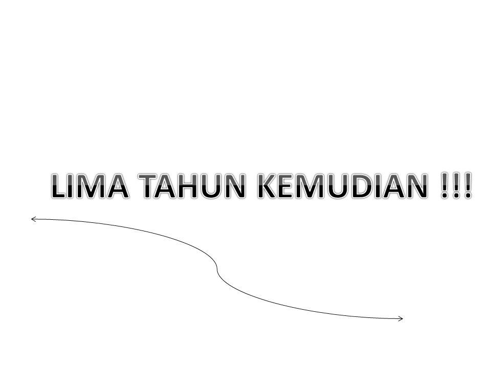 LIMA TAHUN KEMUDIAN !!!