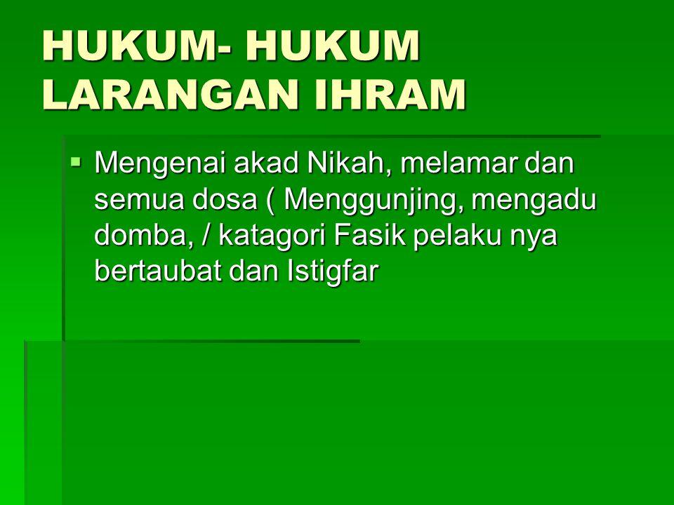 HUKUM- HUKUM LARANGAN IHRAM