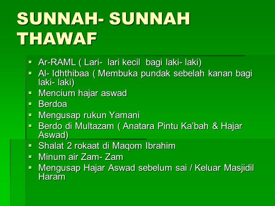 SUNNAH- SUNNAH THAWAF Ar-RAML ( Lari- lari kecil bagi laki- laki)