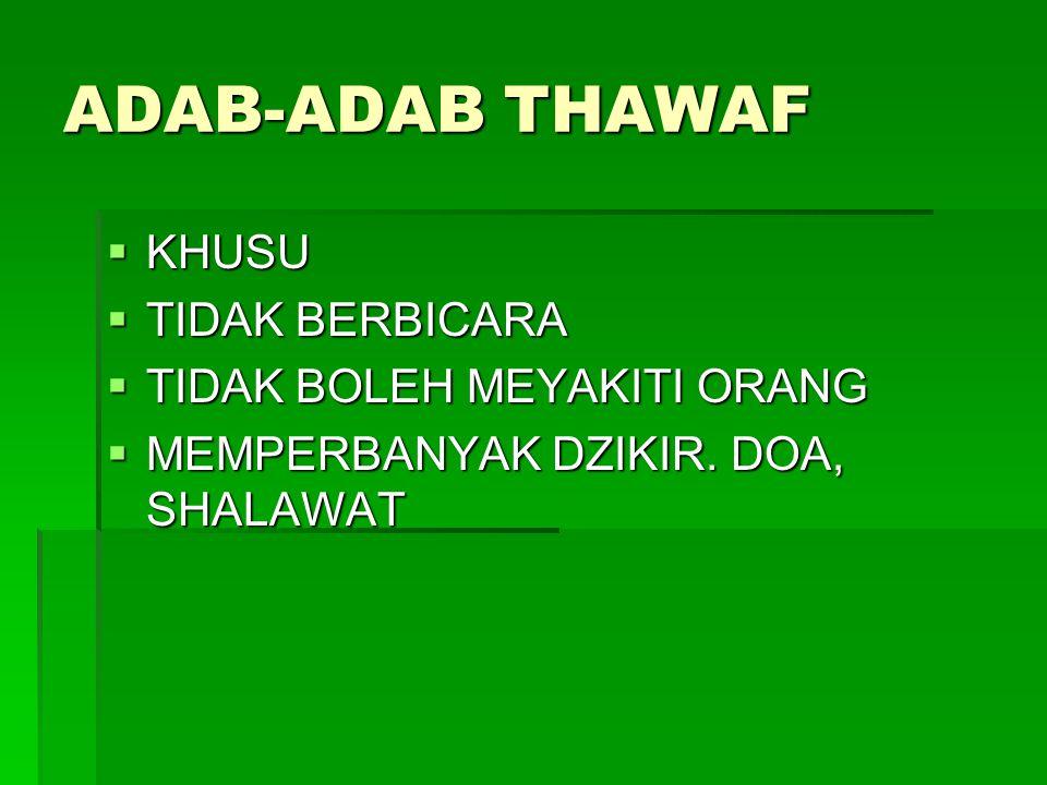 ADAB-ADAB THAWAF KHUSU TIDAK BERBICARA TIDAK BOLEH MEYAKITI ORANG