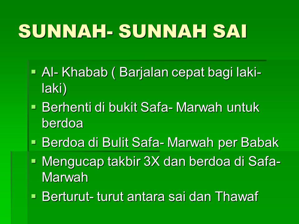 SUNNAH- SUNNAH SAI Al- Khabab ( Barjalan cepat bagi laki- laki)