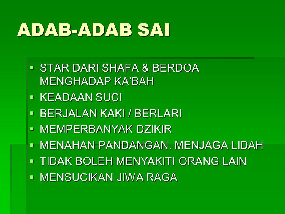 ADAB-ADAB SAI STAR DARI SHAFA & BERDOA MENGHADAP KA'BAH KEADAAN SUCI