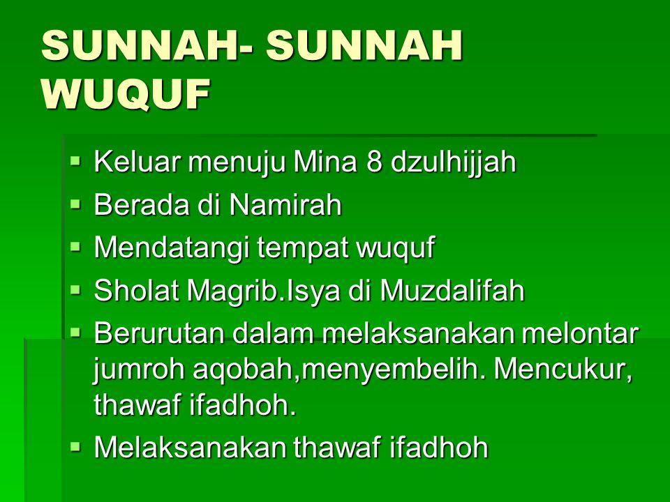 SUNNAH- SUNNAH WUQUF Keluar menuju Mina 8 dzulhijjah Berada di Namirah