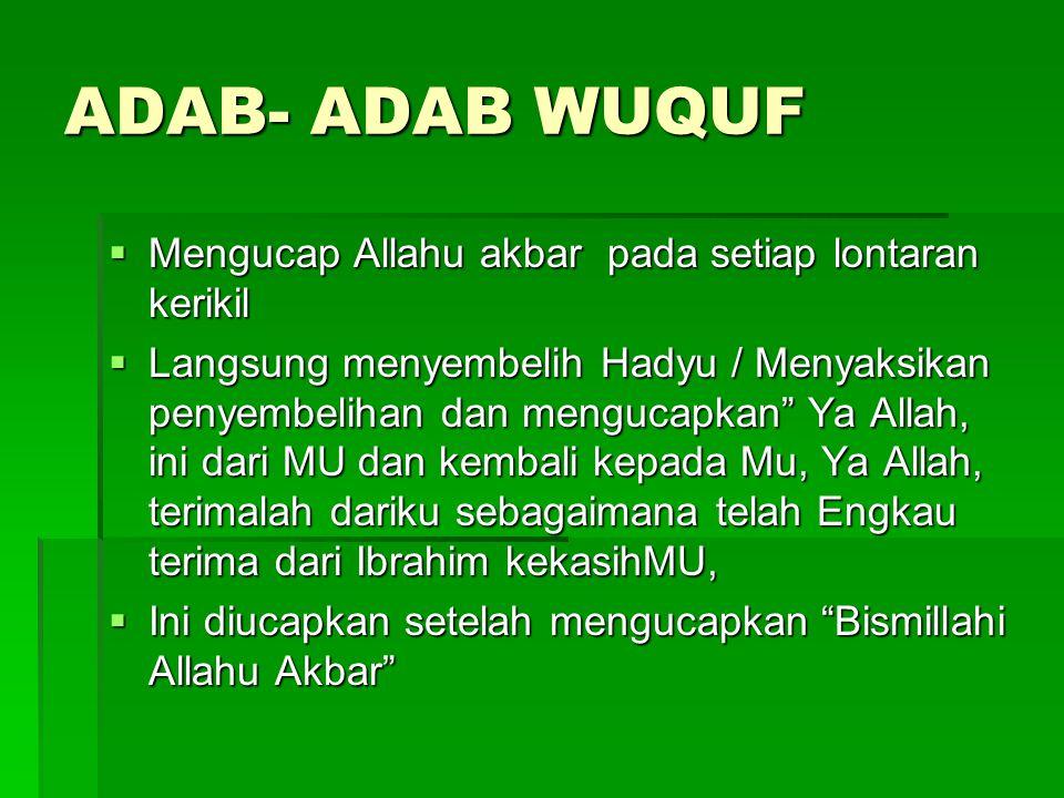 ADAB- ADAB WUQUF Mengucap Allahu akbar pada setiap lontaran kerikil