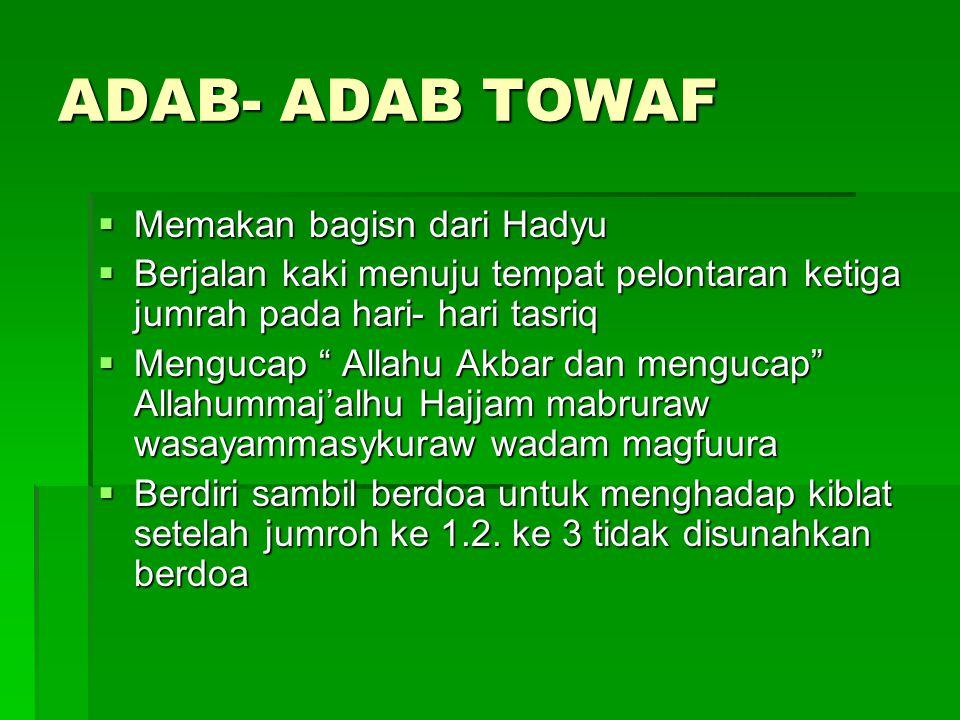 ADAB- ADAB TOWAF Memakan bagisn dari Hadyu