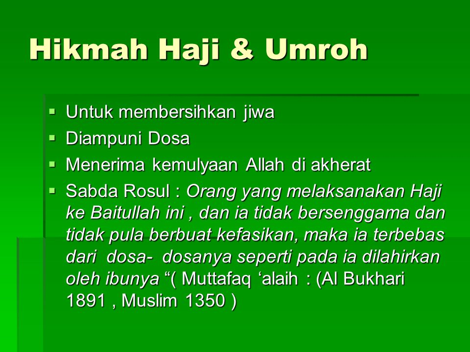 Hikmah Haji & Umroh Untuk membersihkan jiwa Diampuni Dosa