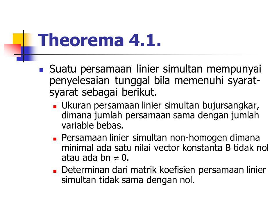 Theorema 4.1. Suatu persamaan linier simultan mempunyai penyelesaian tunggal bila memenuhi syarat-syarat sebagai berikut.