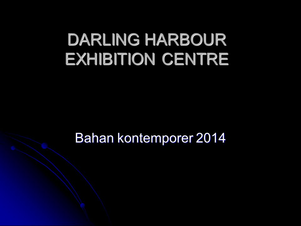 DARLING HARBOUR EXHIBITION CENTRE