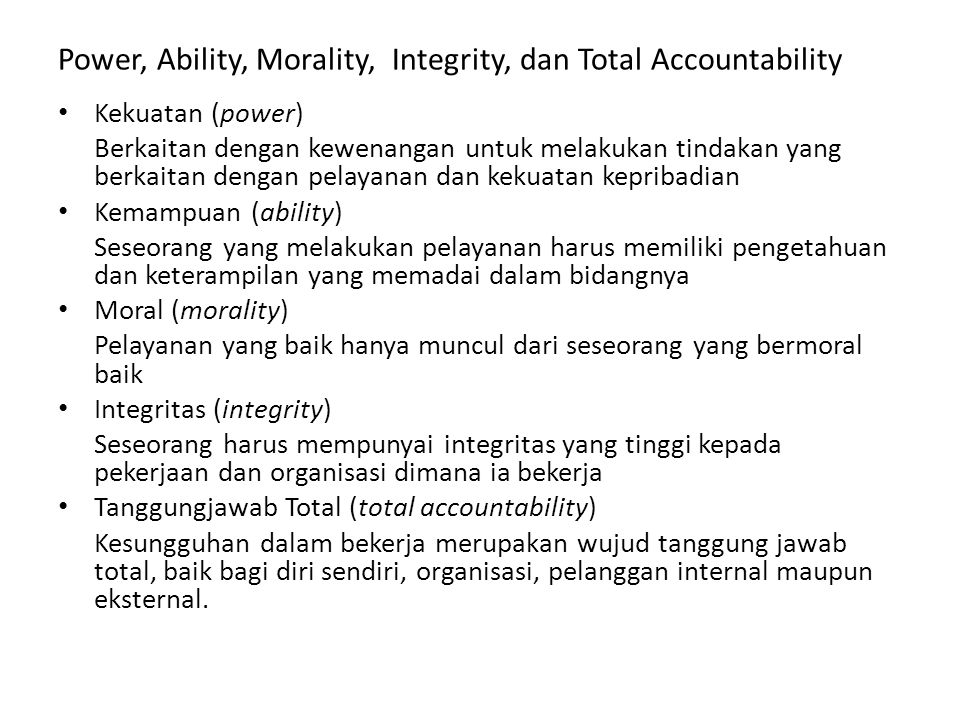 Power, Ability, Morality, Integrity, dan Total Accountability
