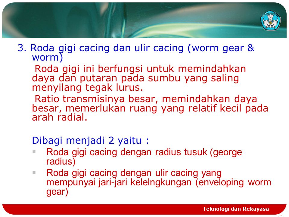 3. Roda gigi cacing dan ulir cacing (worm gear & worm)