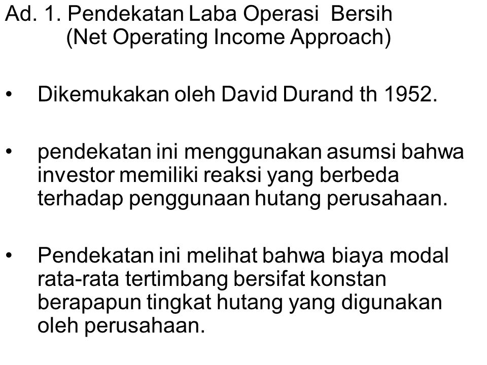 Ad. 1. Pendekatan Laba Operasi Bersih (Net Operating Income Approach)