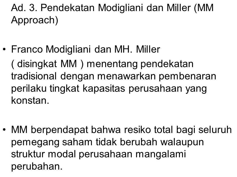 Ad. 3. Pendekatan Modigliani dan Miller (MM Approach)