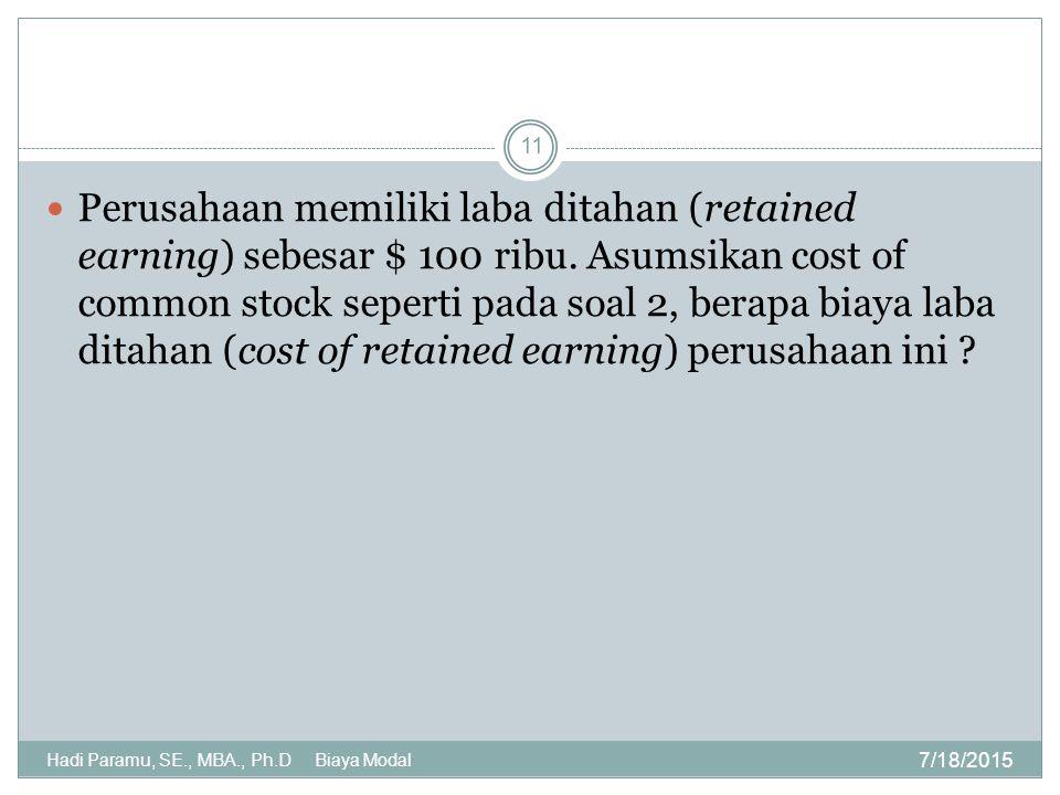 Perusahaan memiliki laba ditahan (retained earning) sebesar $ 100 ribu