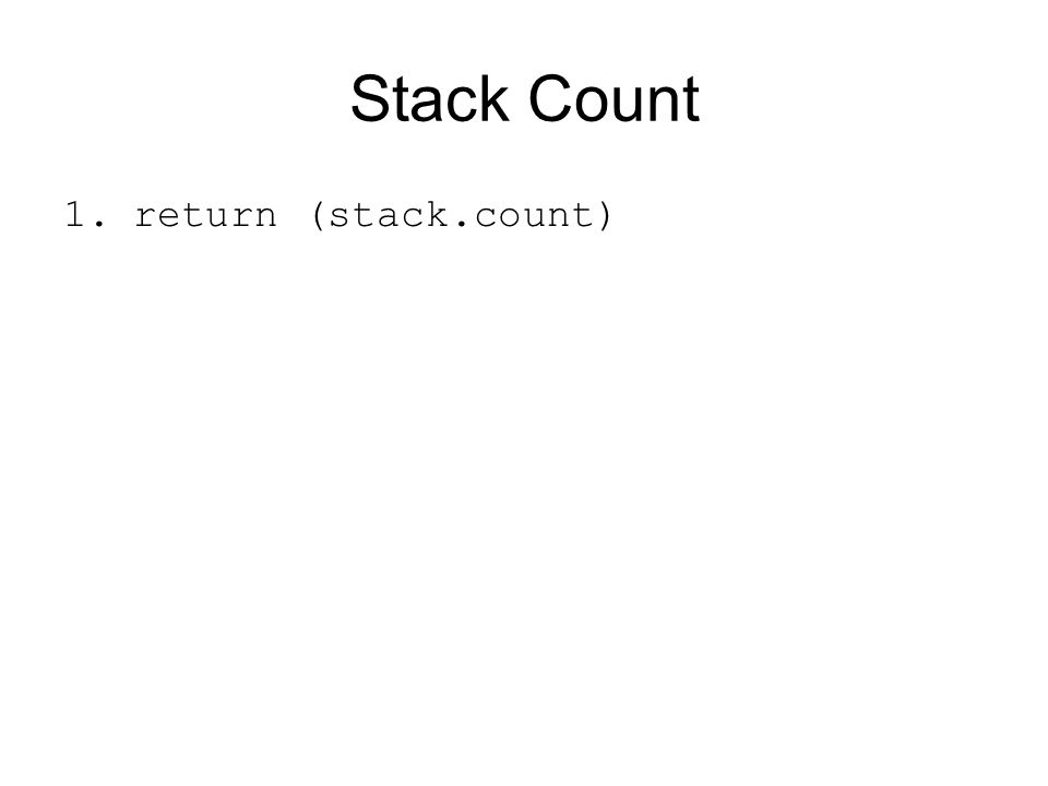 Stack Count return (stack.count)
