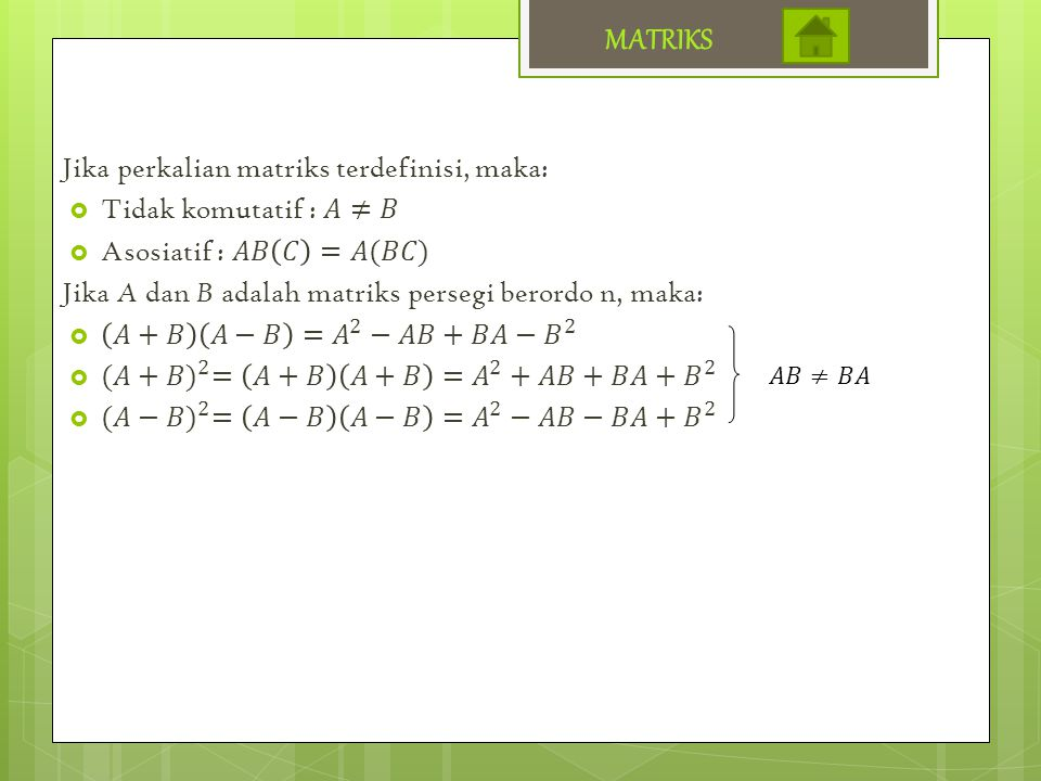 MATRIKS Jika perkalian matriks terdefinisi, maka:
