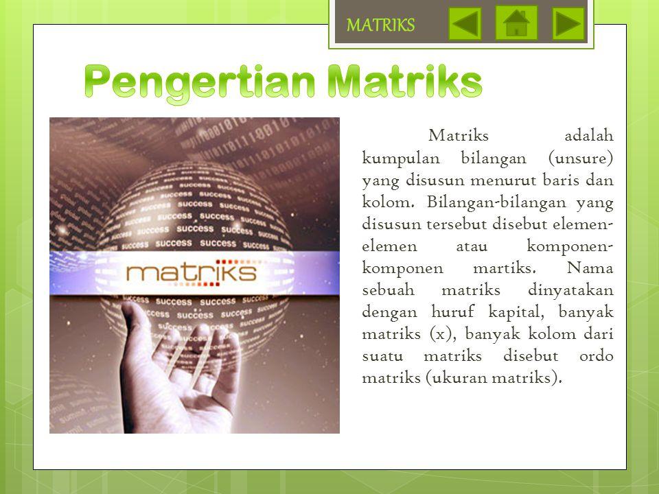 MATRIKS Pengertian Matriks.