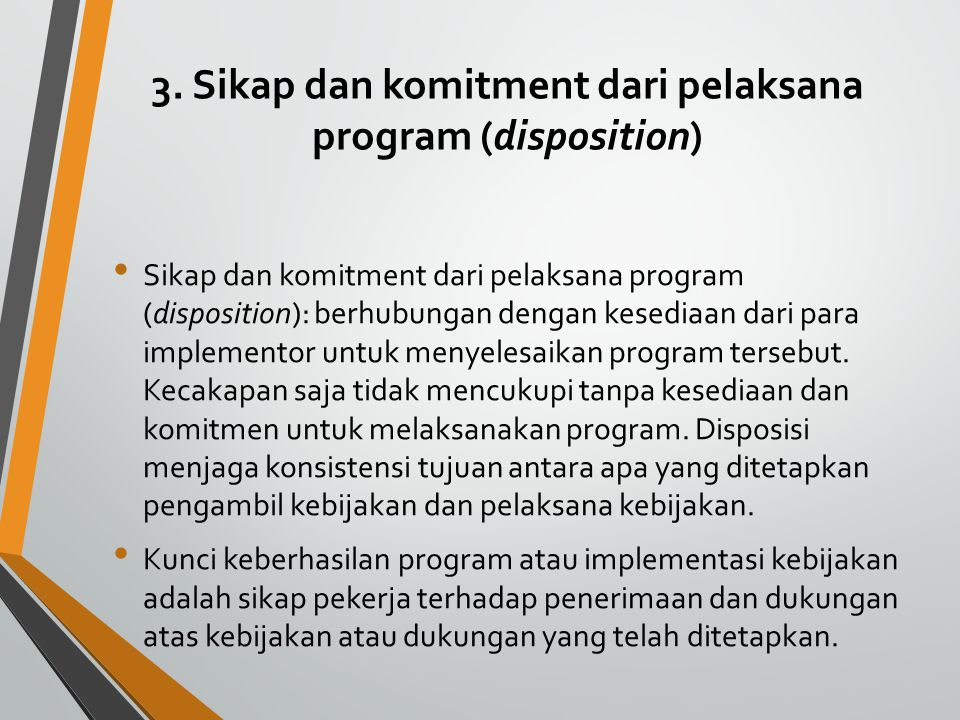 3. Sikap dan komitment dari pelaksana program (disposition)