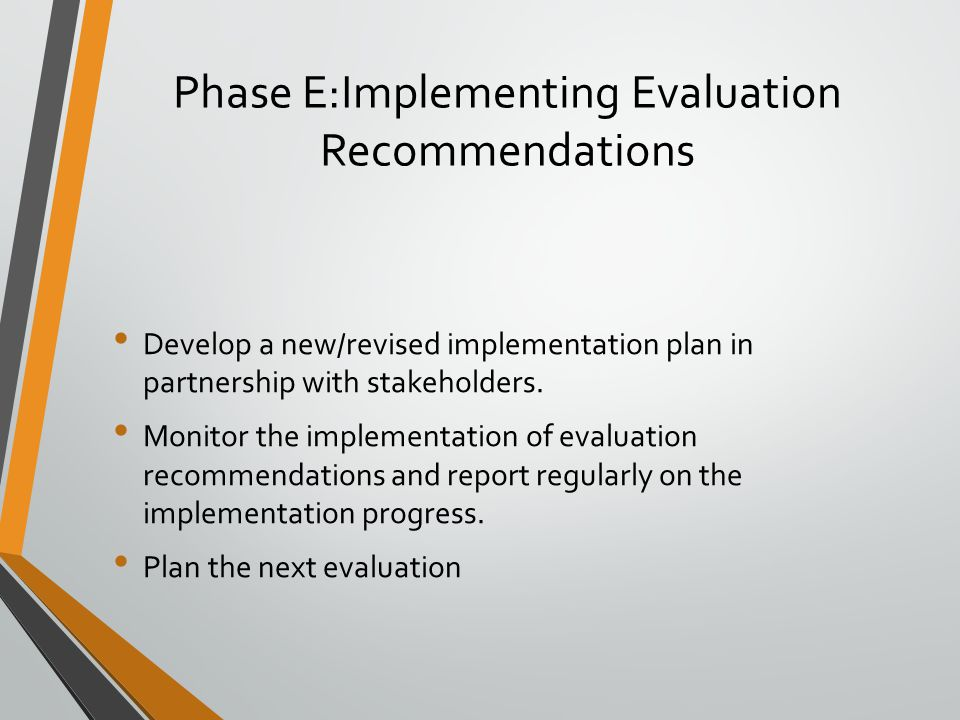 Phase E:Implementing Evaluation Recommendations