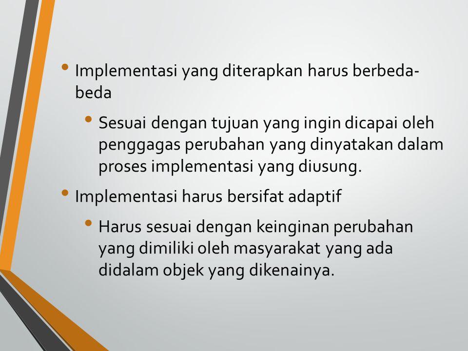 Implementasi yang diterapkan harus berbeda- beda