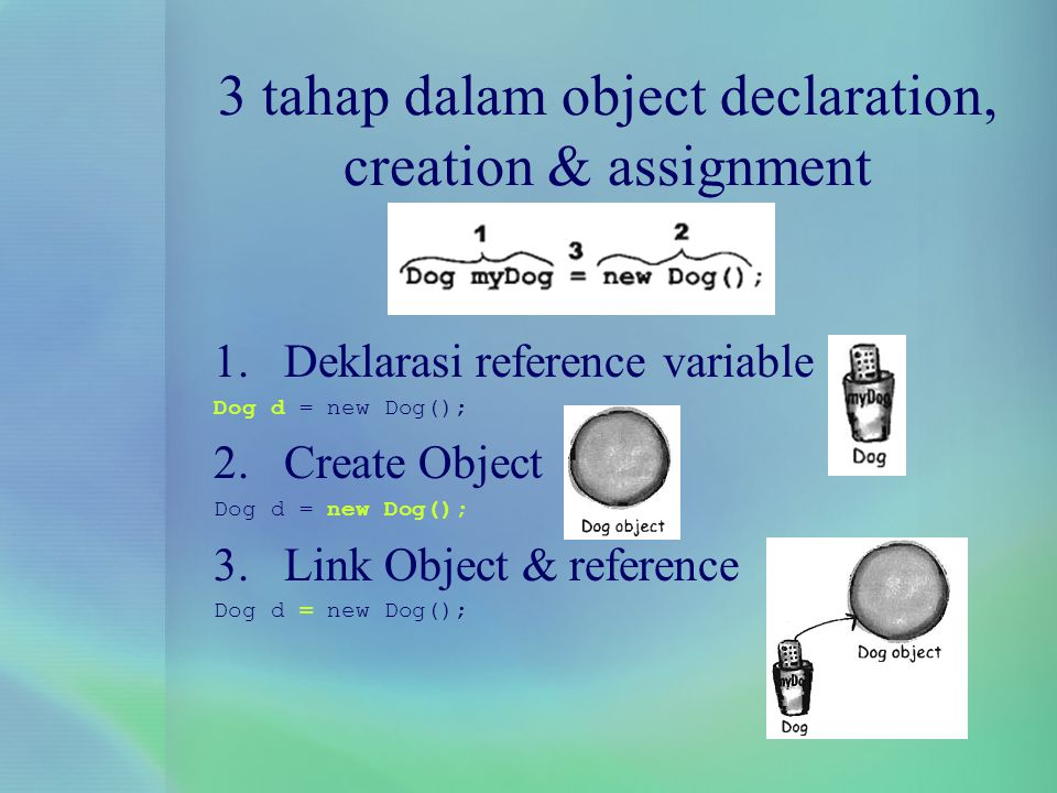3 tahap dalam object declaration, creation & assignment