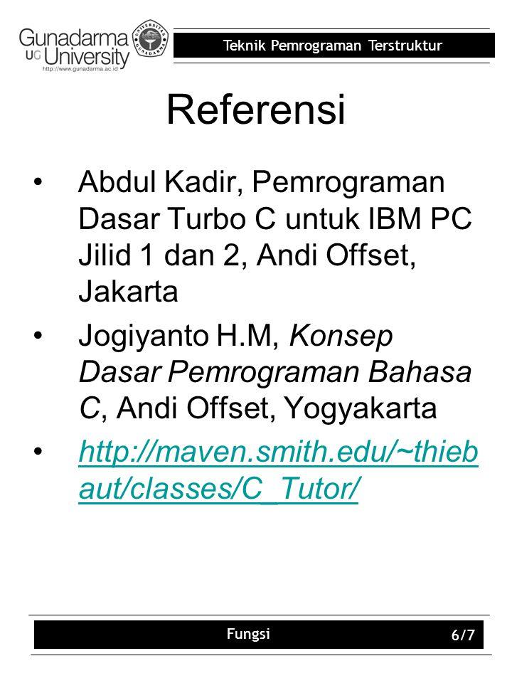 Referensi Abdul Kadir, Pemrograman Dasar Turbo C untuk IBM PC Jilid 1 dan 2, Andi Offset, Jakarta.