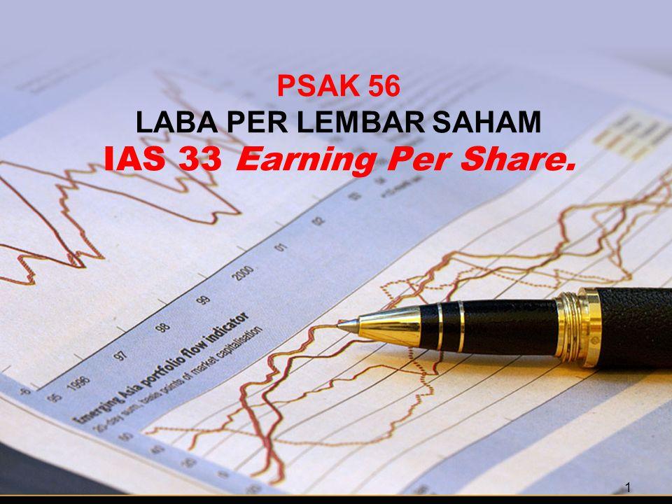 PSAK 56 LABA PER LEMBAR SAHAM IAS 33 Earning Per Share.