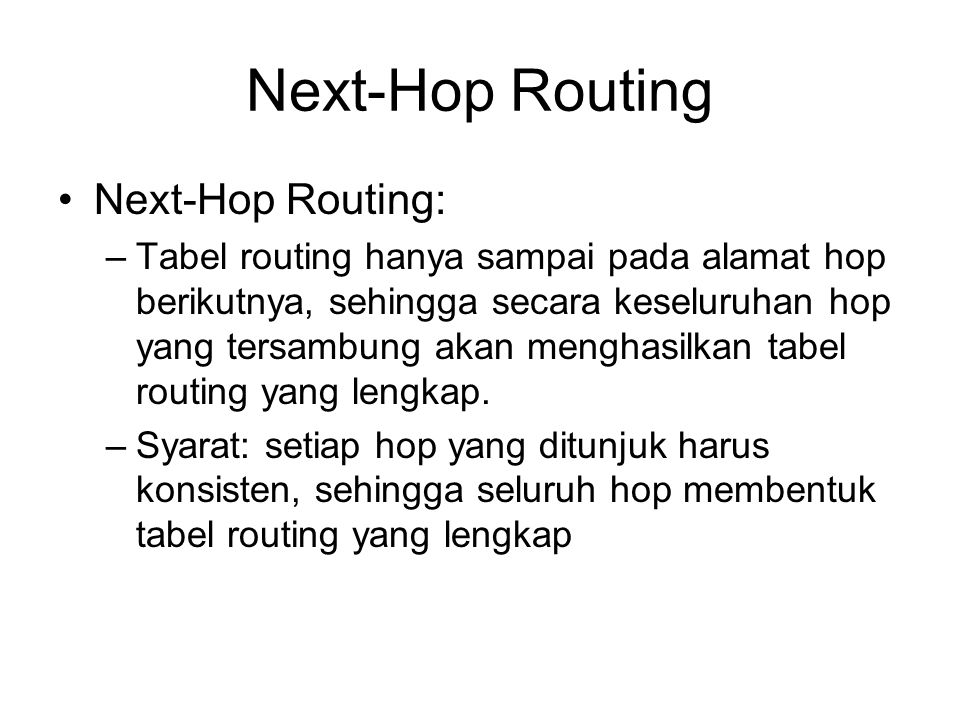 Next-Hop Routing Next-Hop Routing: