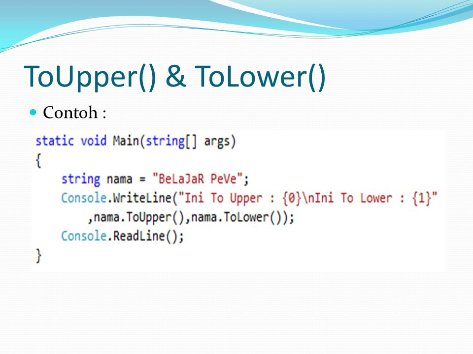 ToUpper() & ToLower() Contoh :