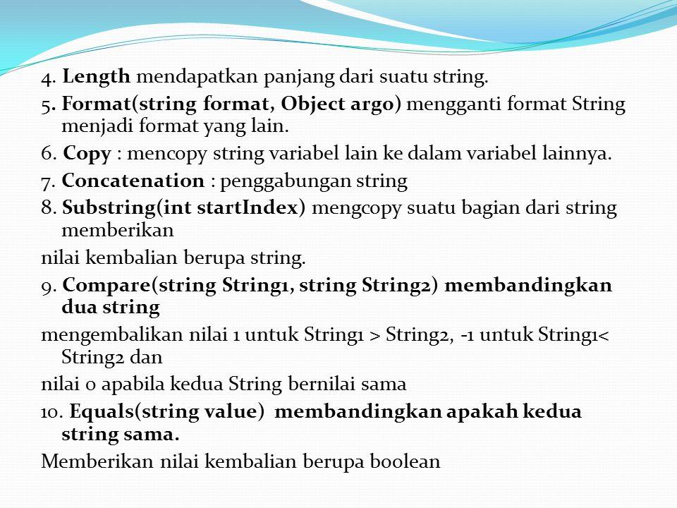 4. Length mendapatkan panjang dari suatu string. 5