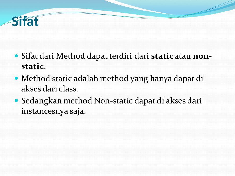 Sifat Sifat dari Method dapat terdiri dari static atau non-static.