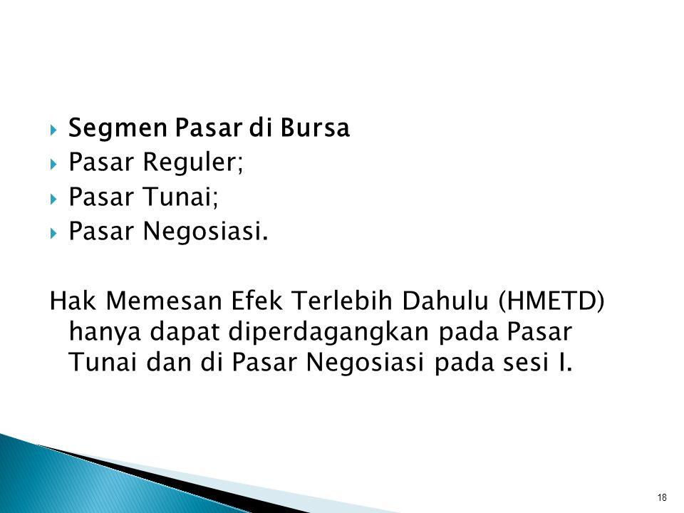 Segmen Pasar di Bursa Pasar Reguler; Pasar Tunai; Pasar Negosiasi.