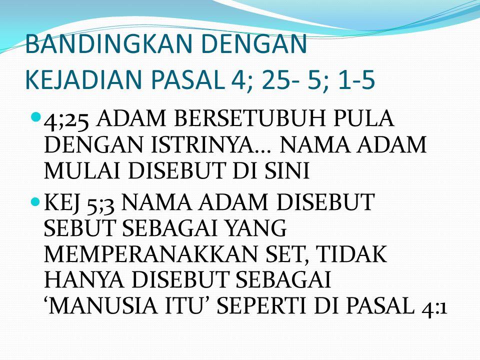 BANDINGKAN DENGAN KEJADIAN PASAL 4; 25- 5; 1-5