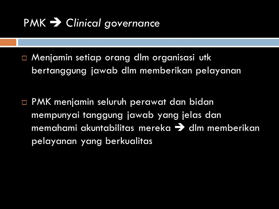 PMK  Clinical governance