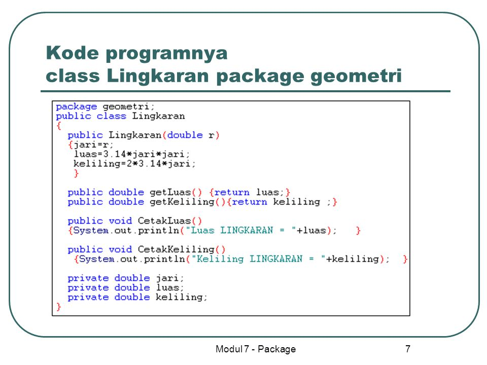 Kode programnya class Lingkaran package geometri