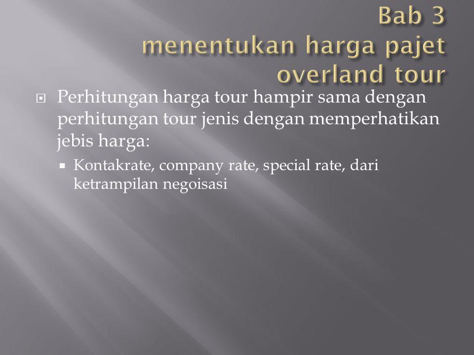 Bab 3 menentukan harga pajet overland tour