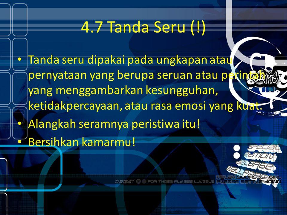 4.7 Tanda Seru (!)