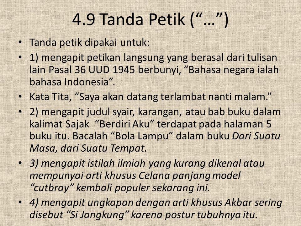 4.9 Tanda Petik ( … ) Tanda petik dipakai untuk: