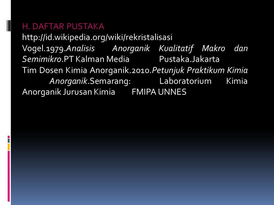H. DAFTAR PUSTAKA http://id.wikipedia.org/wiki/rekristalisasi.