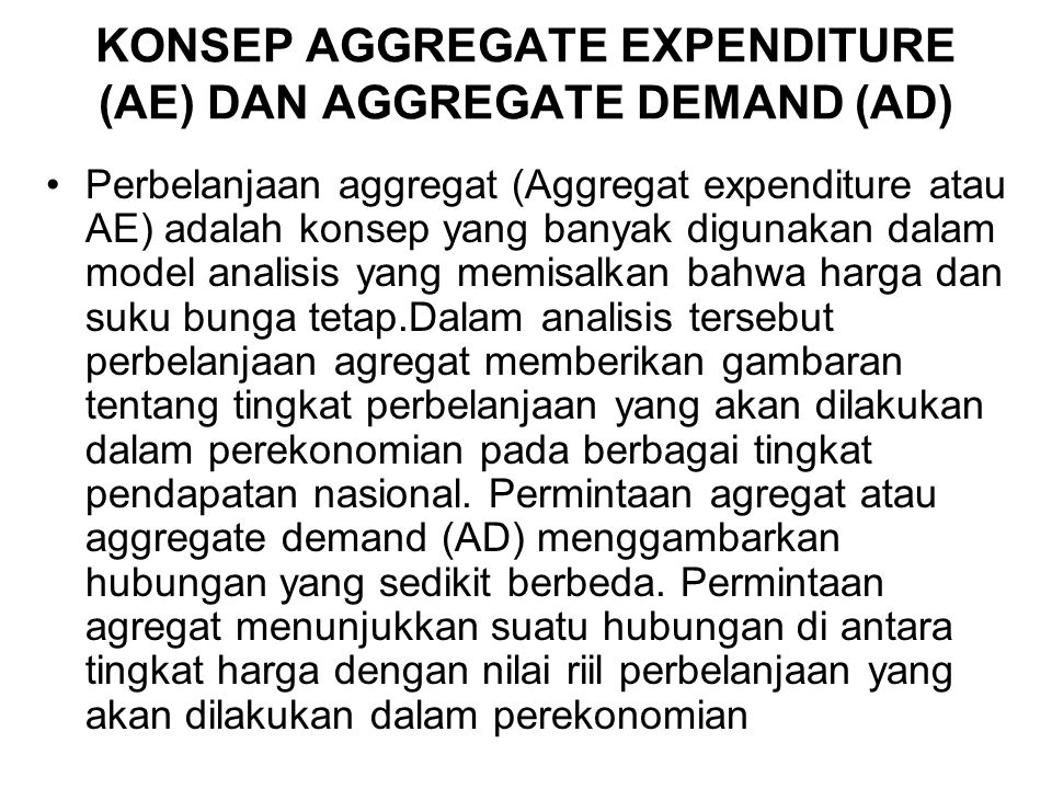 KONSEP AGGREGATE EXPENDITURE (AE) DAN AGGREGATE DEMAND (AD)
