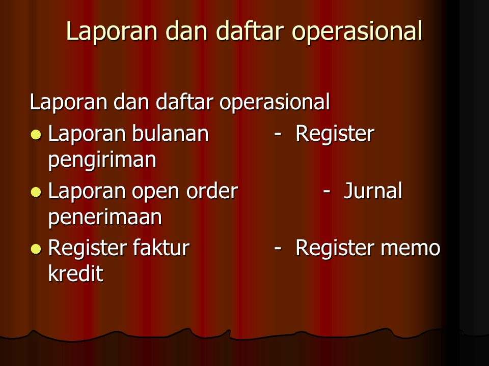 Laporan dan daftar operasional