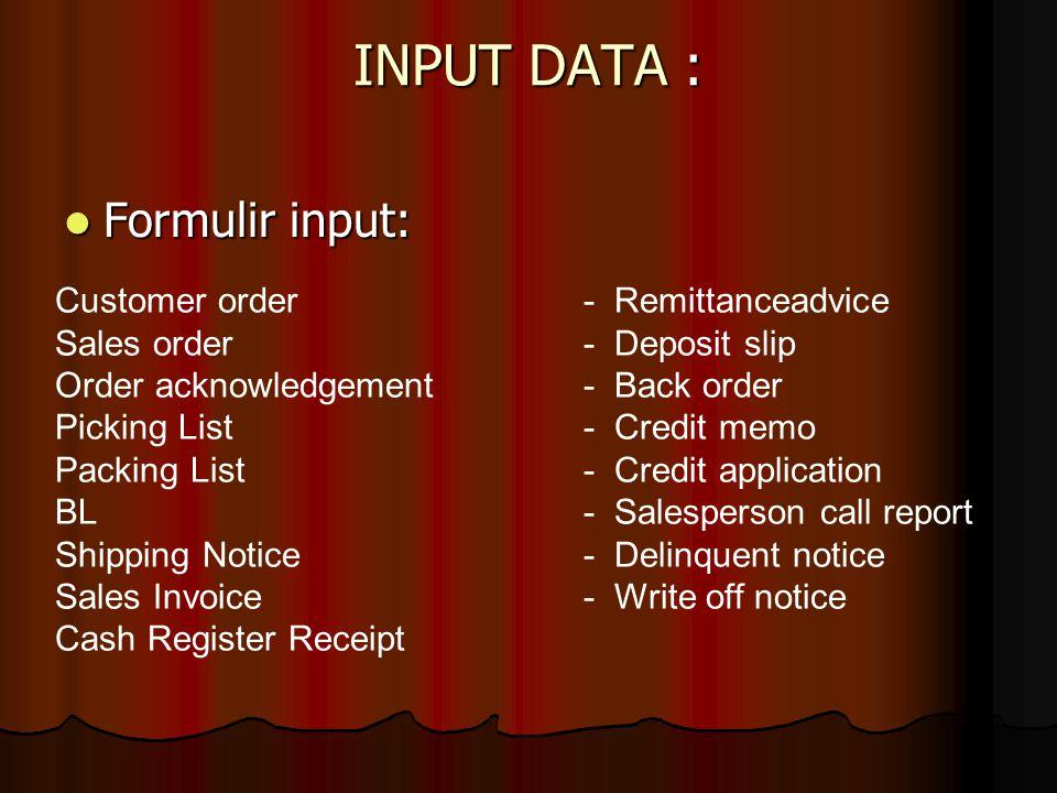 INPUT DATA : Formulir input: Customer order - Remittanceadvice