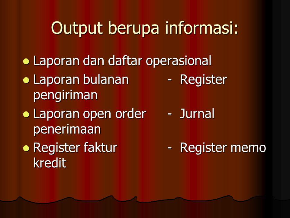 Output berupa informasi: