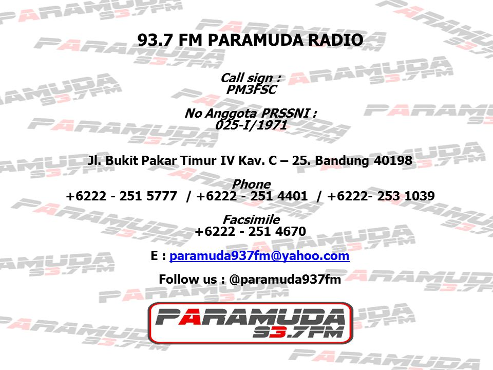 93.7 FM PARAMUDA RADIO Call sign : PM3FSC No Anggota PRSSNI :