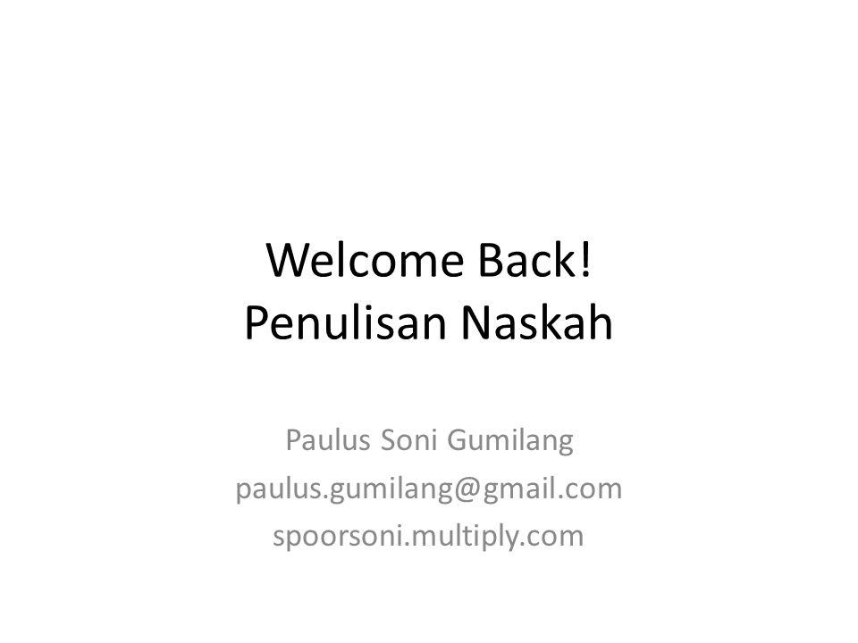 Welcome Back! Penulisan Naskah