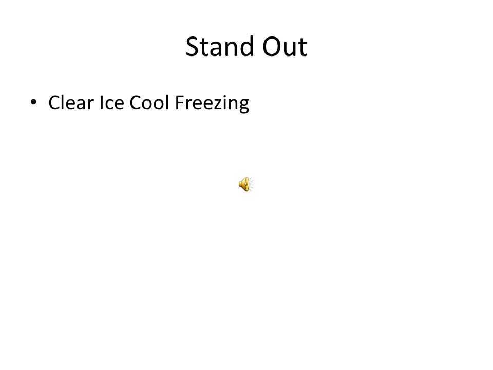 Stand Out Clear Ice Cool Freezing