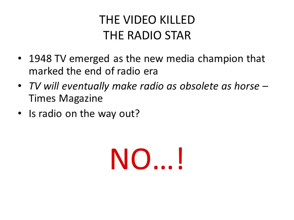 THE VIDEO KILLED THE RADIO STAR