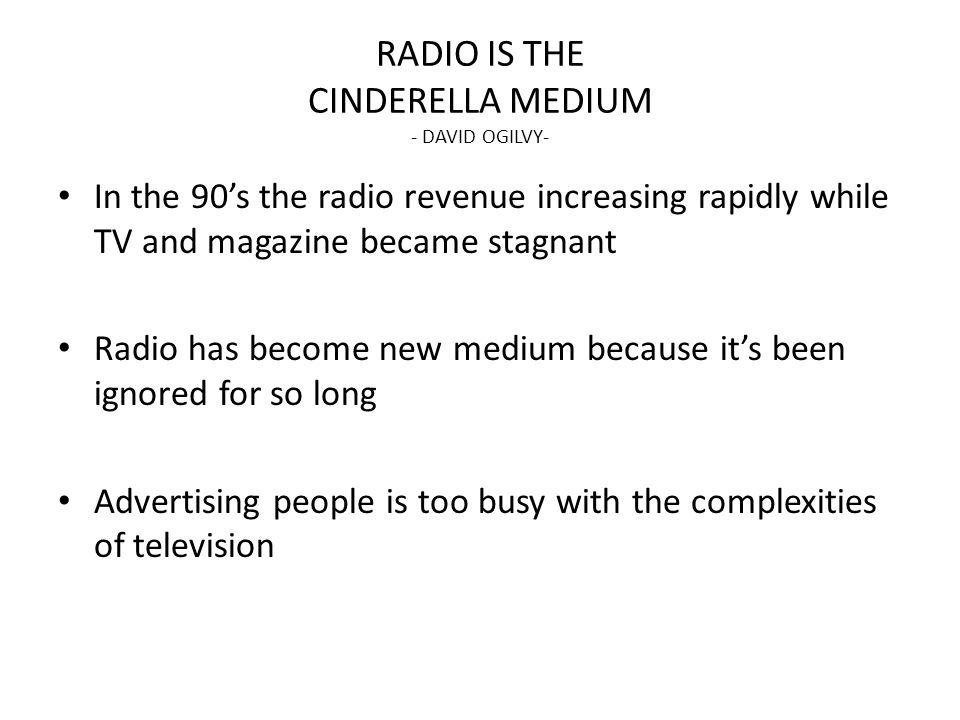RADIO IS THE CINDERELLA MEDIUM - DAVID OGILVY-