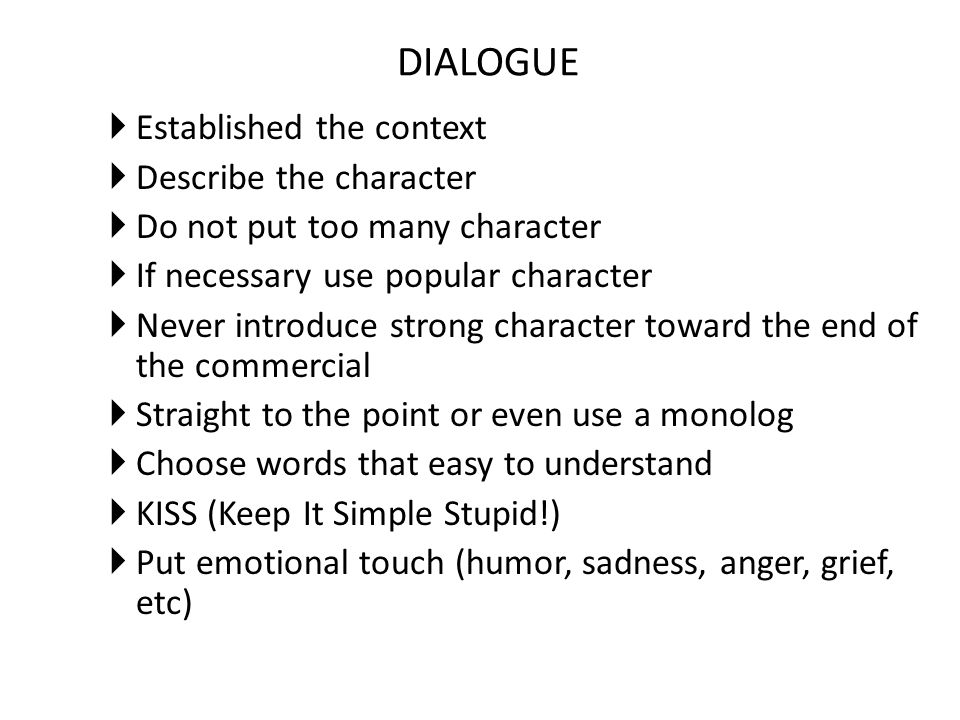 DIALOGUE Established the context Describe the character